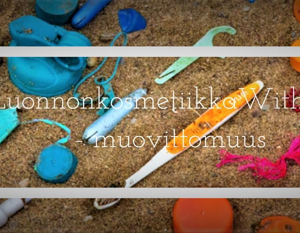 LuonnonkosmetiikkaWithDeli - muovittomuus